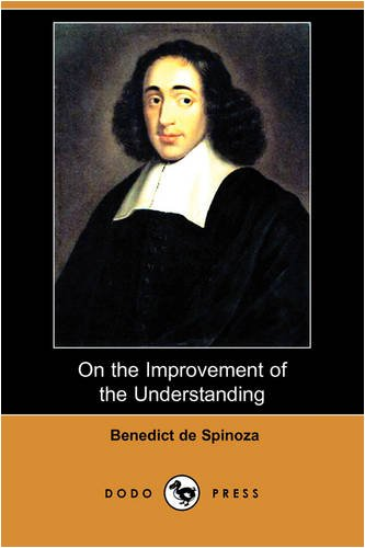 9781406575187: On the Improvement of the Understanding (Treatise on the Emendation of the Intellect) (Dodo Press)