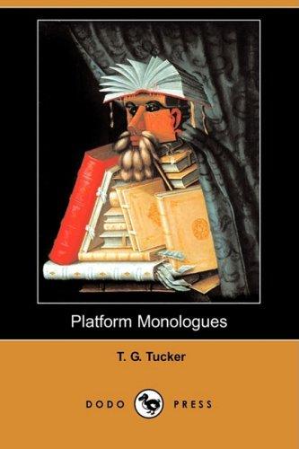 Platform Monologues Dodo Press: T. G. Tucker