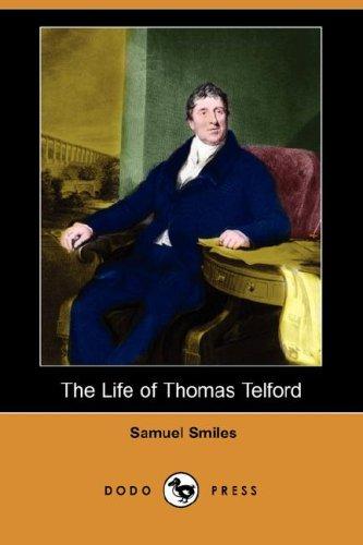 9781406575743: The Life of Thomas Telford (Dodo Press)