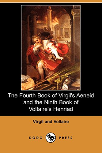 9781406575781: The Fourth Book of Virgil's Aeneid and the Ninth Book of Voltaire's Henriad (Dodo Press)
