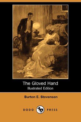 The Gloved Hand (Paperback): Burton Egbert Stevenson