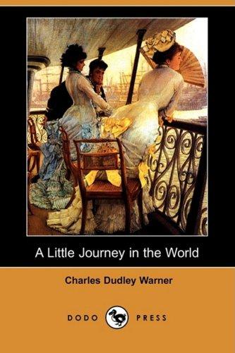 9781406576627: A Little Journey in the World (Dodo Press)