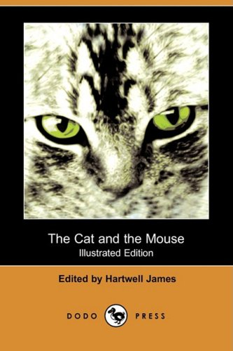 The Cat and the Mouse (Illustrated Edition): James, Hartwell