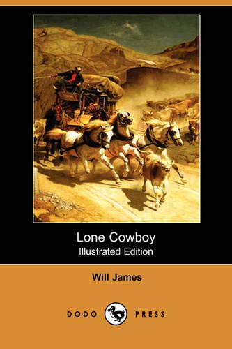 9781406576993: Lone Cowboy (Illustrated Edition) (Dodo Press)