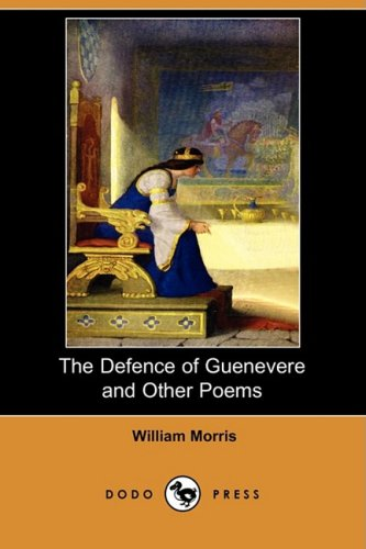 9781406577143: The Defence of Guenevere and Other Poems (Dodo Press)