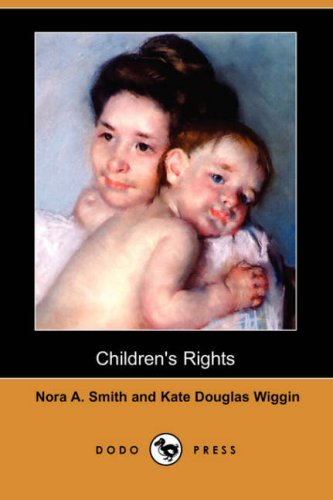 Childrens Rights Dodo Press: Kate Douglas Wiggin