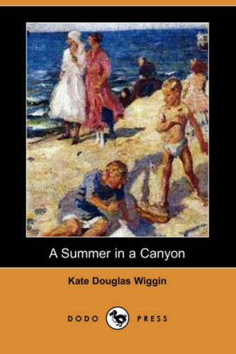 9781406577730: A Summer in a Canyon (Dodo Press)