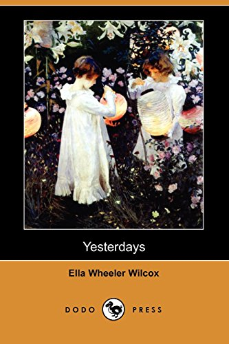 Yesterdays (Dodo Press) (1406577995) by Wilcox, Ella Wheeler