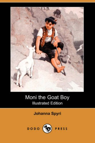 9781406578423: Moni the Goat Boy (Illustrated Edition) (Dodo Press)