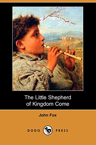 9781406578690: The Little Shepherd of Kingdom Come (Dodo Press)