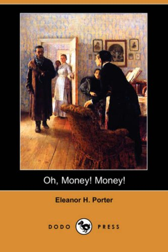 9781406579109: Oh, Money! Money! (Dodo Press)