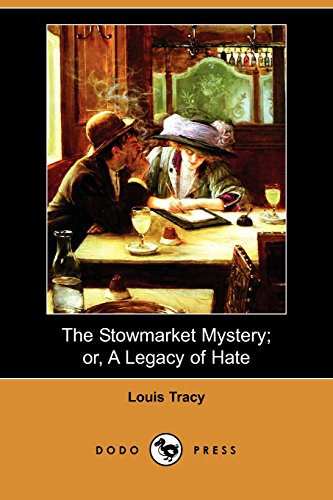 9781406579185: The Stowmarket Mystery; Or, a Legacy of Hate (Dodo Press)