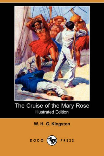 The Cruise of the Mary Rose: William H. G. Kingston