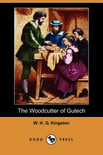 The Woodcutter of Gutech: William H. G. Kingston