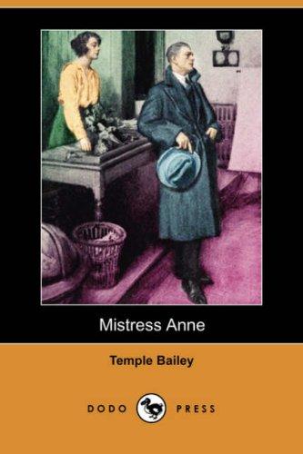 Mistress Anne (Dodo Press): Bailey, Temple
