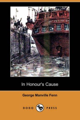 In Honour s Cause (Dodo Press) (Paperback): George Manville Fenn