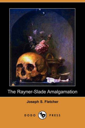 9781406581478: The Rayner-Slade Amalgamation (Dodo Press)