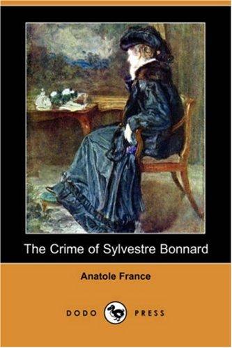 9781406581515: The Crime of Sylvestre Bonnard (Dodo Press)