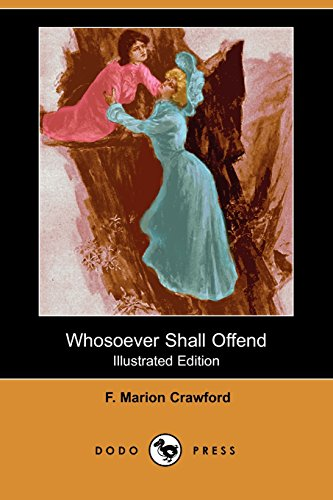 Whosoever Shall Offend (Illustrated Edition) (Dodo Press) (1406581984) by Crawford, F. Marion