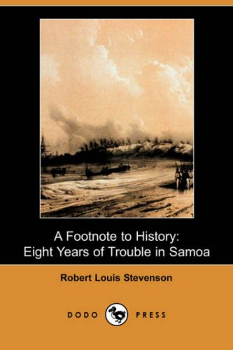 9781406582086: A Footnote to History: Eight Years of Trouble in Samoa (Dodo Press)