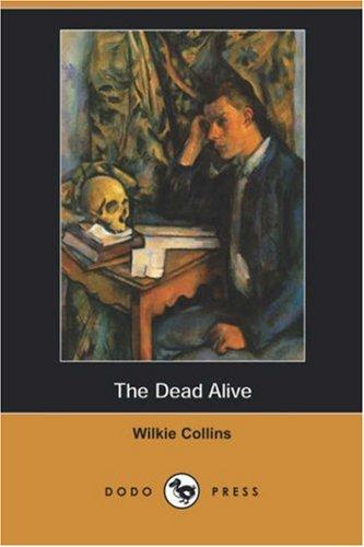 9781406582895: The Dead Alive (Dodo Press)