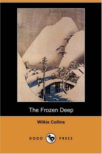 9781406582925: The Frozen Deep (Dodo Press)