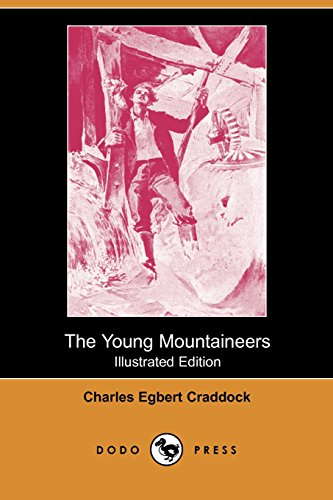The Young Mountaineers (Illustrated Edition) (Dodo Press) (1406583308) by Craddock, Charles Egbert