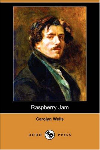 Raspberry Jam (Dodo Press): Carolyn Wells