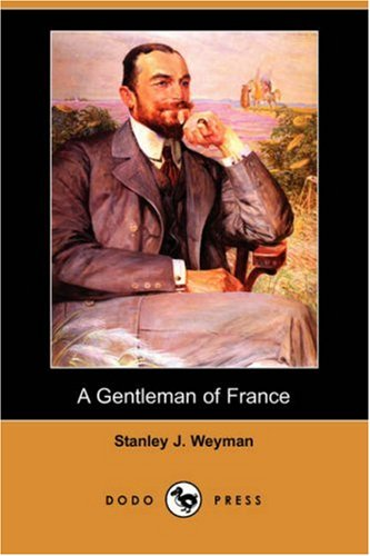 9781406584448: A Gentleman of France (Dodo Press)