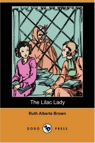 The Lilac Lady (Dodo Press): Ruth Alberta Brown