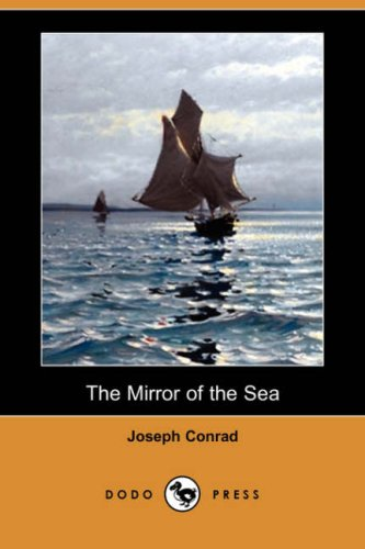 The Mirror of the Sea (Dodo Press): Joseph Conrad