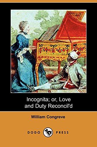 Incognita; Or, Love and Duty Reconcil'd (Dodo: Congreve, William