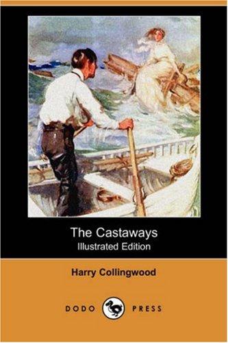 9781406585452: The Castaways (Illustrated Edition) (Dodo Press)