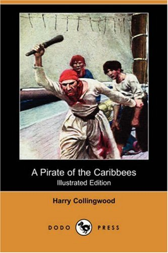 9781406585605: A Pirate of the Caribbees (Illustrated Edition) (Dodo Press)