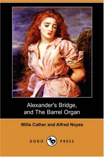 9781406585735: Alexander's Bridge, and the Barrel Organ