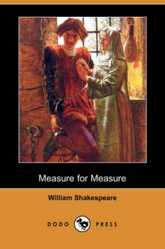 measure for measure by william shakespeare 2 essay Morality in measure for measure shakespeare's play, measure for measure, focuses on human morality the play also explores the question of what kind of sexual conduct is socially acceptable, and what is not the play depicts various attitudes toward prostitution, promiscuity, and premarital sex.