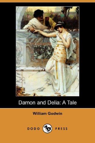 Damon and Delia: A Tale (Dodo Press): William Godwin