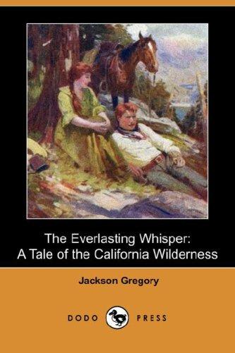9781406588170: The Everlasting Whisper: A Tale of the California Wilderness (Dodo Press)