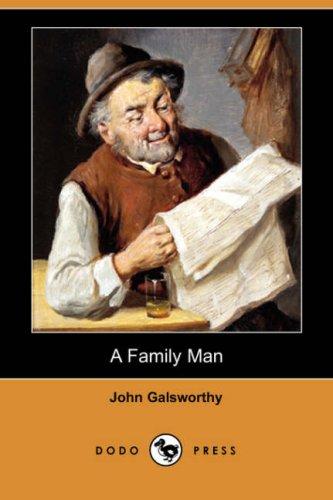 A Family Man (Dodo Press) (Paperback): Sir John Galsworthy
