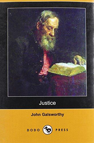 Justice (Dodo Press) (Paperback): John Sir Galsworthy