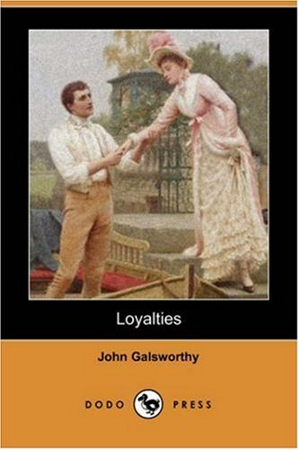 9781406588743: Loyalties (Dodo Press)