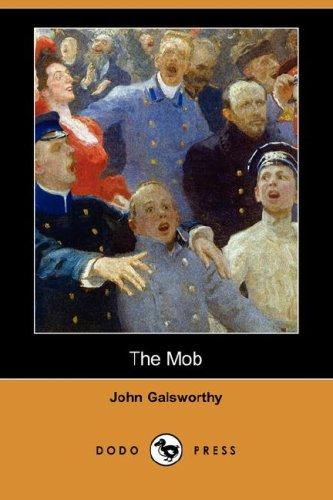 The Mob (Dodo Press) (Paperback): John Sir Galsworthy