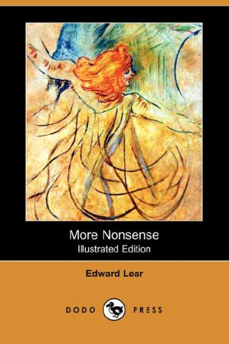 More Nonsense (Illustrated Edition) (Dodo Press): Edward Lear
