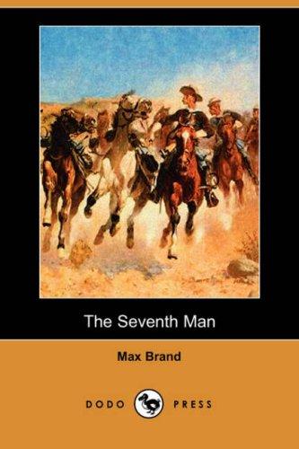 The Seventh Man: Max Brand
