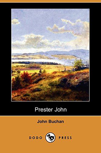 Prester John (Dodo Press): Buchan, John