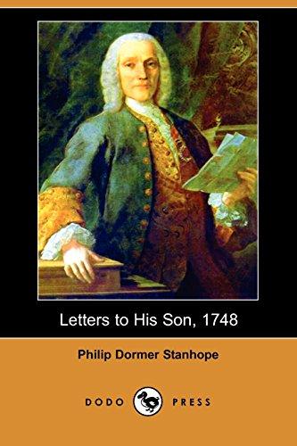 Letters to His Son, 1748 (Dodo Press): Stanhope, Philip Dormer
