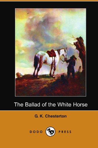 The Ballad of the White Horse (Dodo Press): Chesterton, G. K.