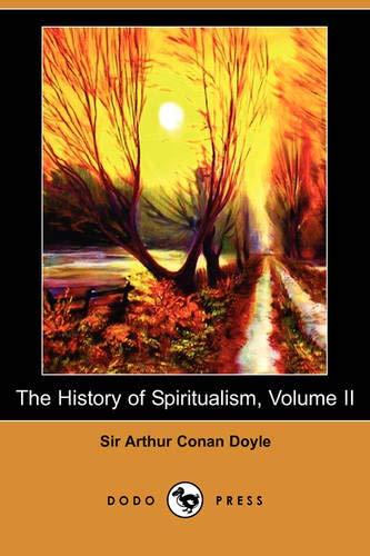 The History of Spiritualism, Volume II (Dodo: Sir Arthur Conan
