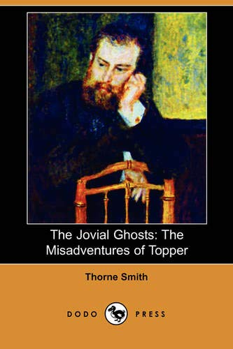 9781406591569: The Jovial Ghosts: The Misadventures of Topper (Dodo Press)