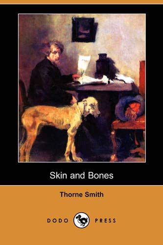 Skin and Bones (Dodo Press) (1406591637) by Thorne Smith